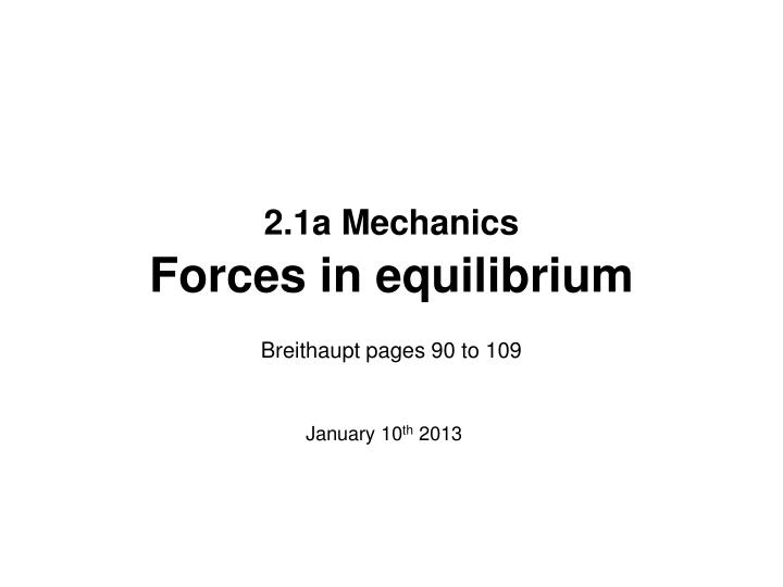 2 1a mechanics forces in equilibrium n.