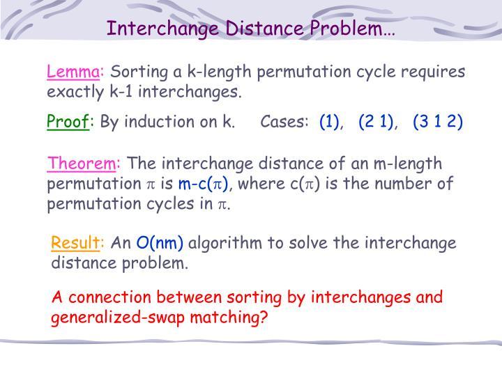 Interchange Distance Problem…