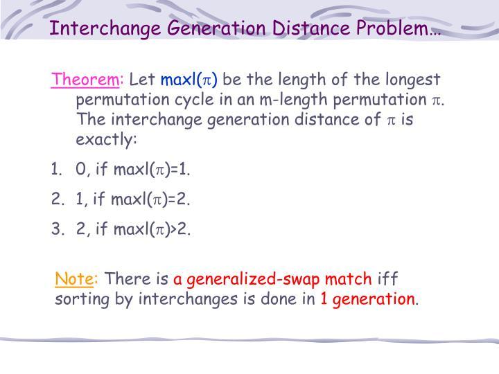 Interchange Generation Distance Problem…