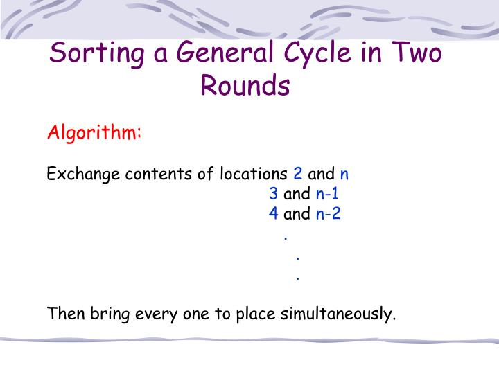 Sorting a General Cycle in Two Rounds