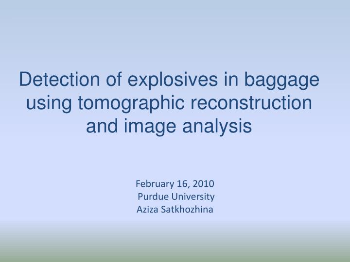 detection of explosives in baggage using tomographic reconstruction and image analysis n.