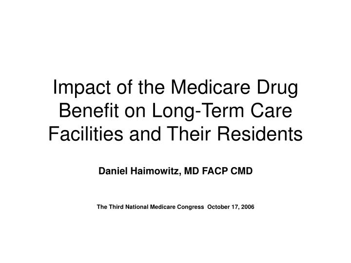 impact of the medicare drug benefit on long term care facilities and their residents n.