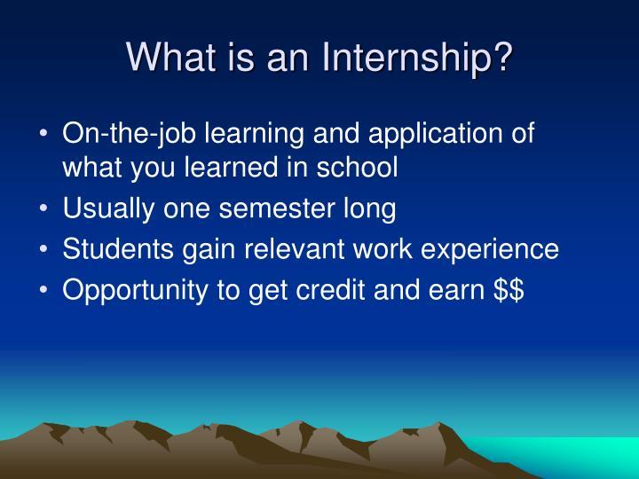 What is an internship