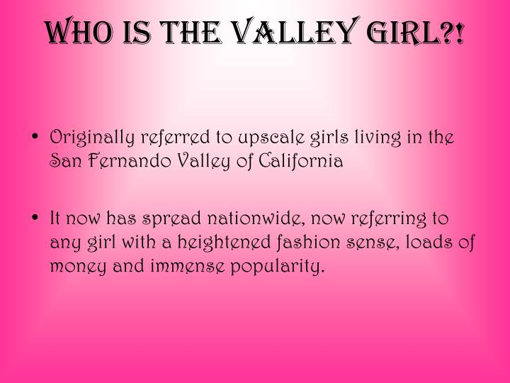 Who is the valley girl