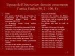 il passo dell itinerarium antonini concernente l antica emilia 98 2 100 4