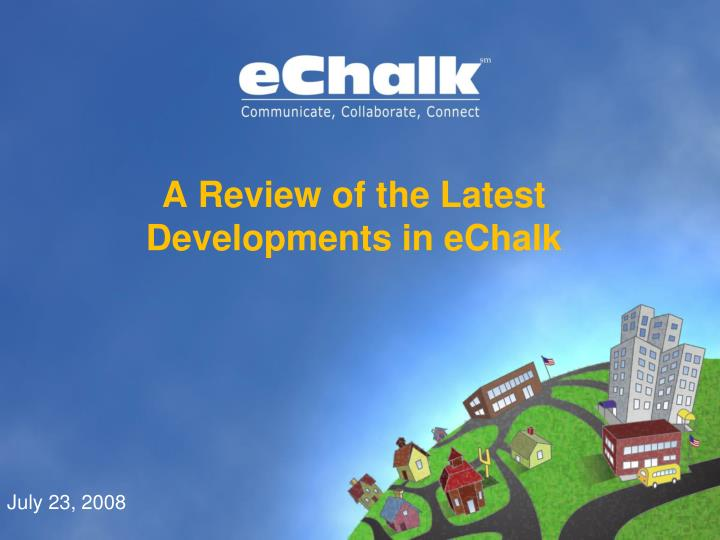 a review of the latest developments in echalk n.