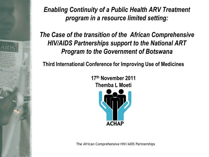 third international conference for improving use of medicines 17 th november 2011 themba l moeti n.