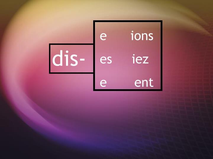 e      ions