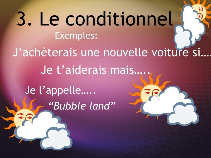 3. Le conditionnel