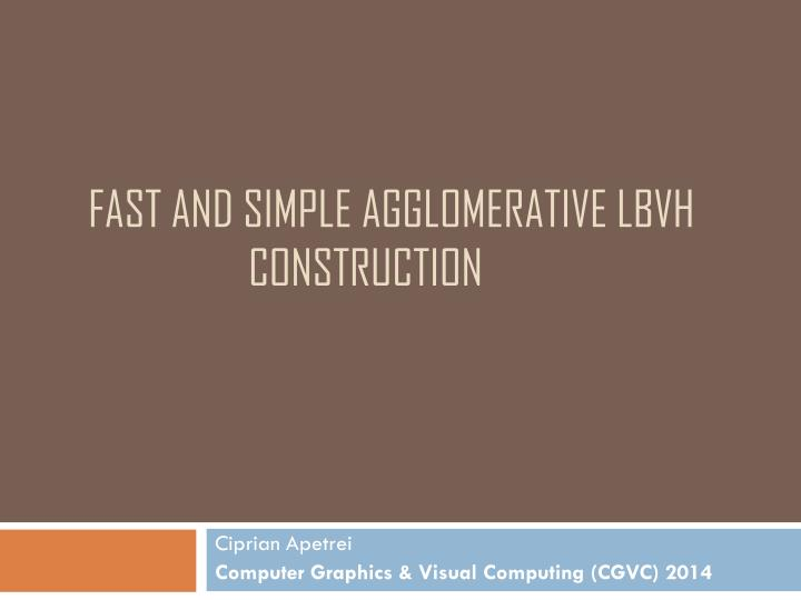 fast and simple agglomerative lbvh construction n.