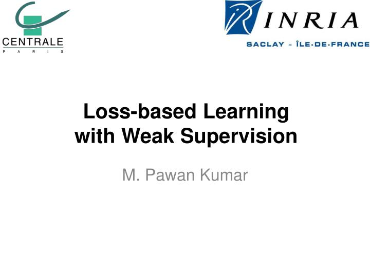 loss based learning with weak supervision n.