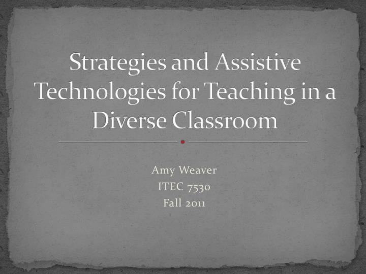 strategies and assistive technologies for teaching in a diverse classroom n.