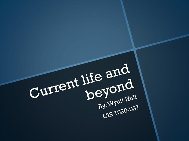 current life and beyond n.