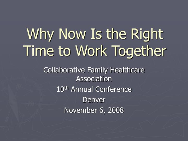 why now is the right time to work together n.