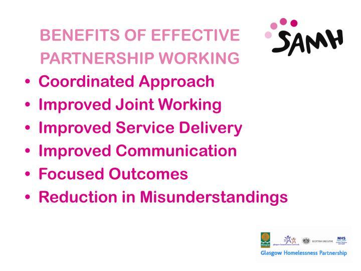 BENEFITS OF EFFECTIVE PARTNERSHIP WORKING