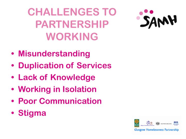 CHALLENGES TO PARTNERSHIP WORKING