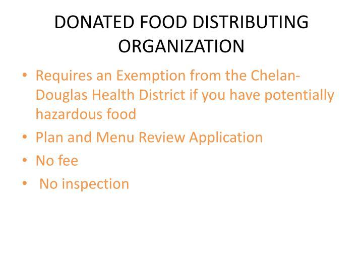 DONATED FOOD DISTRIBUTING ORGANIZATION