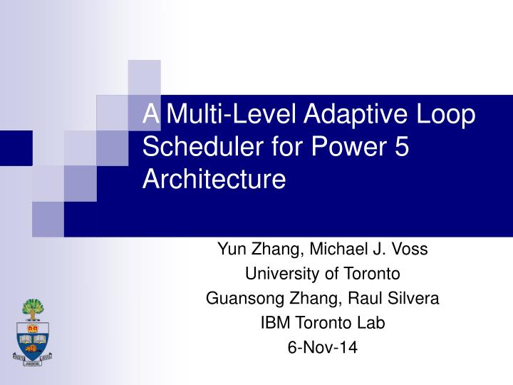 a multi level adaptive loop scheduler for power 5 architecture n.