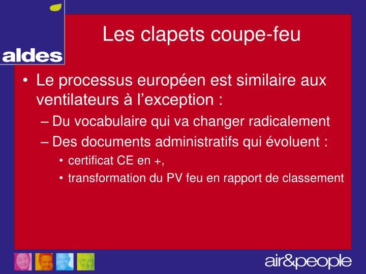 Le processus européen est similaire aux ventilateurs à l'exception :