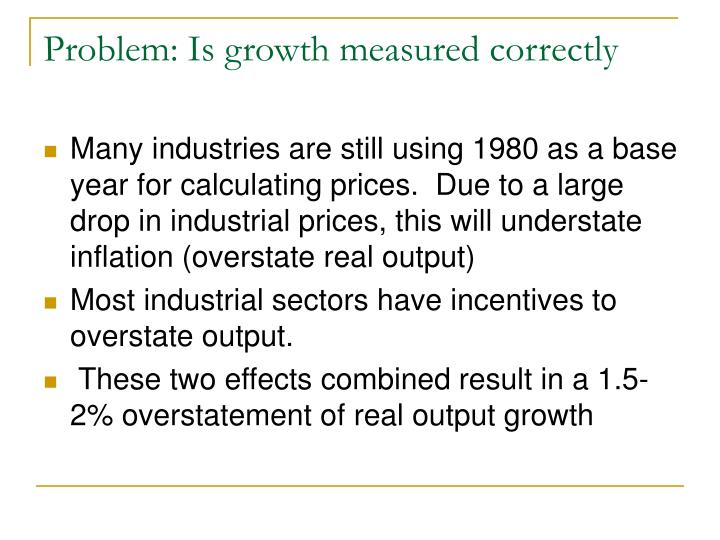 Problem: Is growth measured correctly