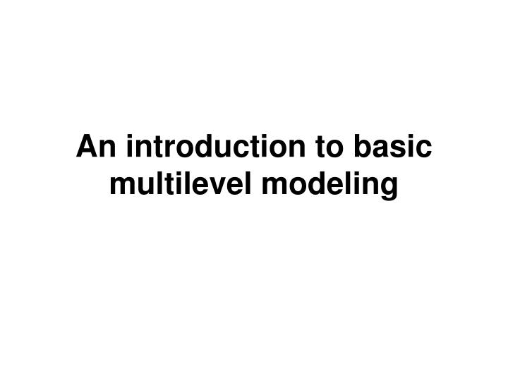 an introduction to basic multilevel modeling n.