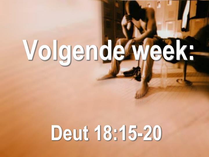 Volgende week: