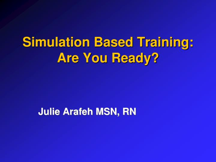 simulation based training are you ready n.