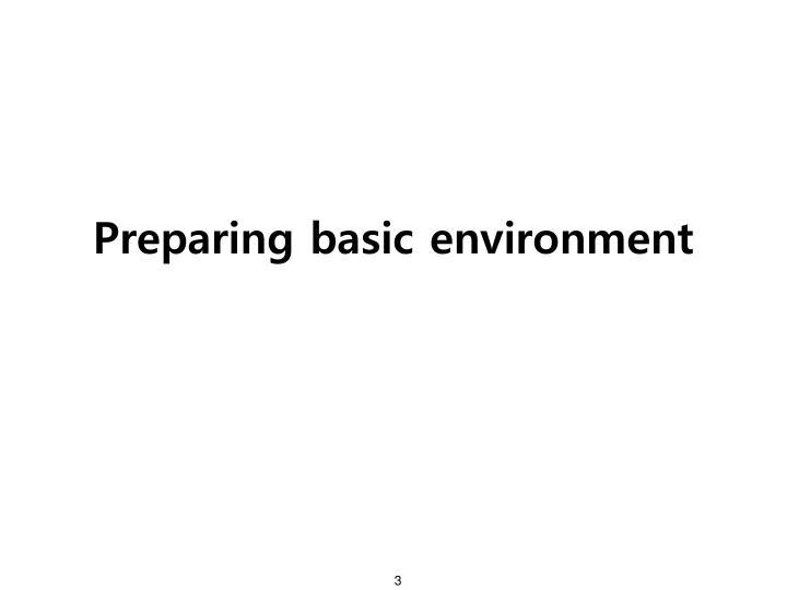 Preparing basic environment