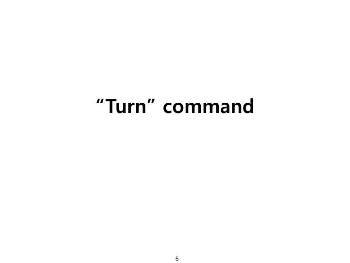 """Turn"" command"