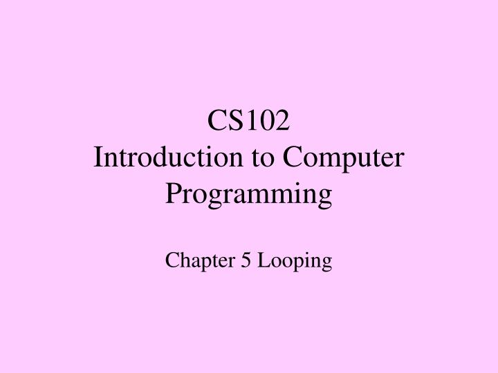 cs102 introduction to computer programming n.