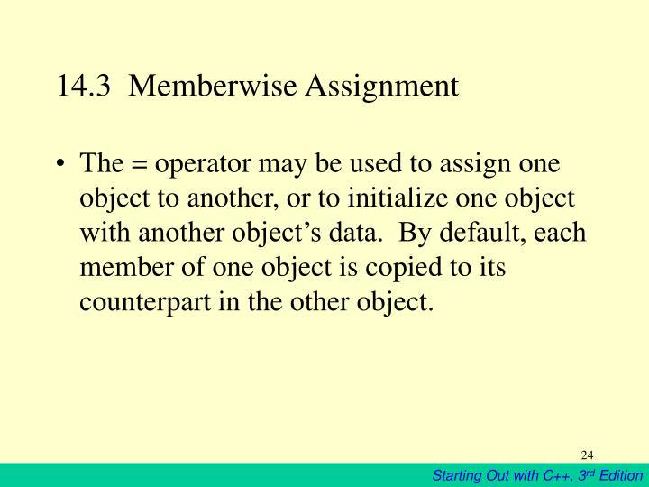 14.3  Memberwise Assignment