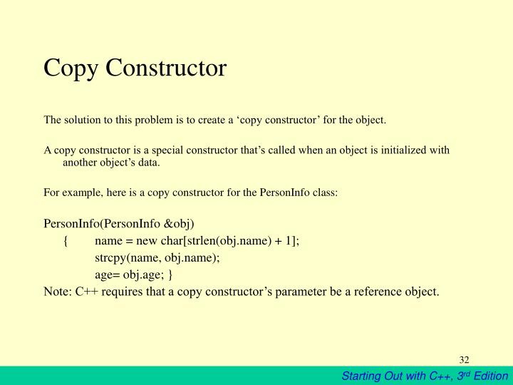 The solution to this problem is to create a 'copy constructor' for the object.