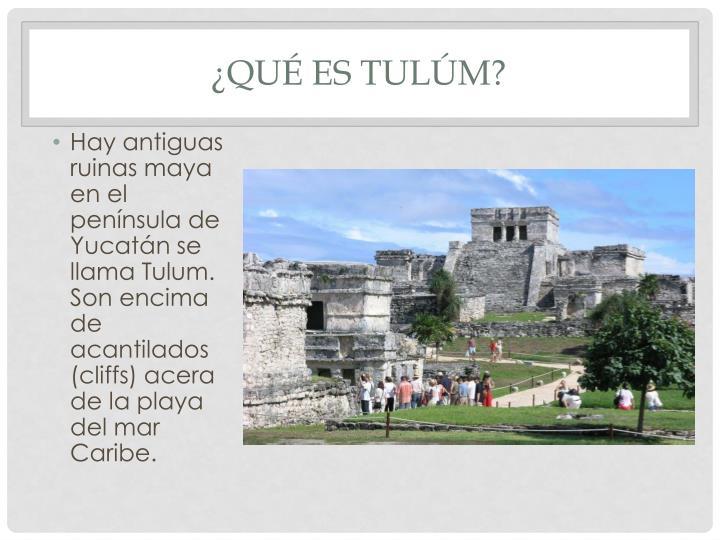 ¿Qué es Tulúm?