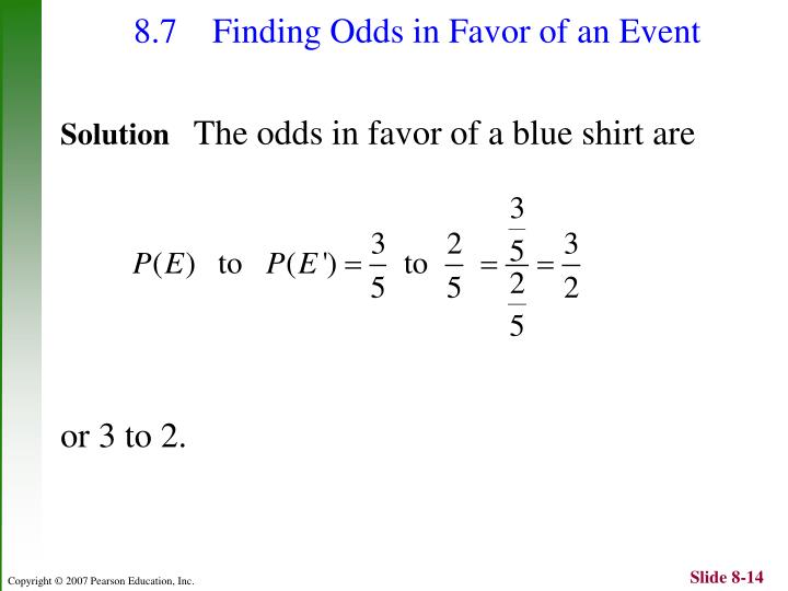 8.7 Finding Odds in Favor of an Event