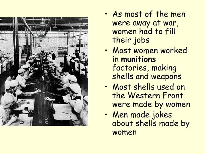 As most of the men were away at war, women had to fill their jobs