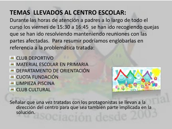 TEMAS  LLEVADOS AL CENTRO ESCOLAR: