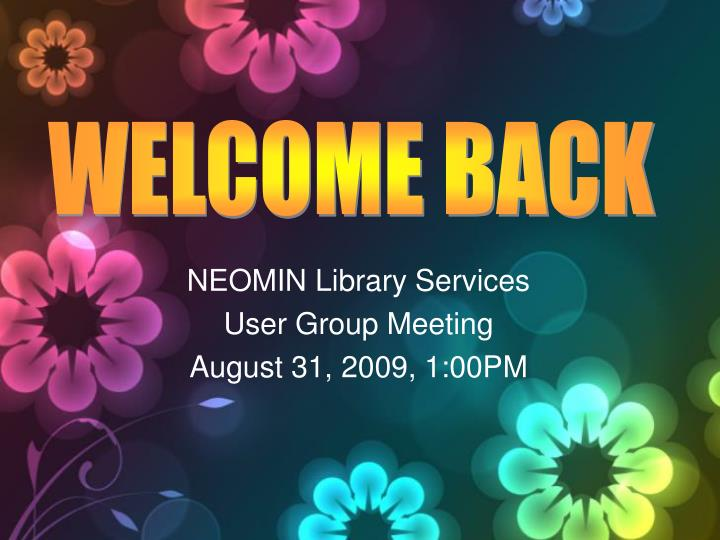 neomin library services user group meeting august 31 2009 1 00pm n.