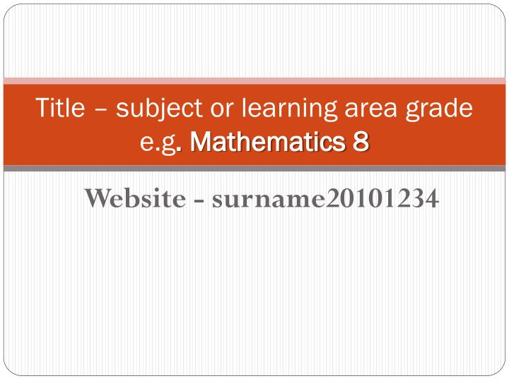 title subject or learning area grade e g mathematics 8 n.