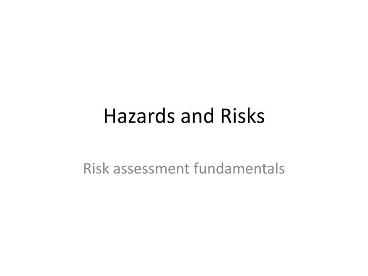 hazards and risks n.