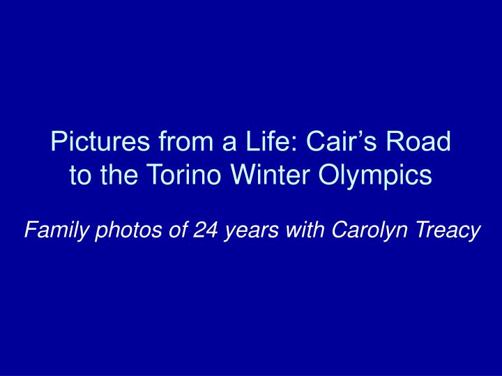 pictures from a life cair s road to the torino winter olympics n.