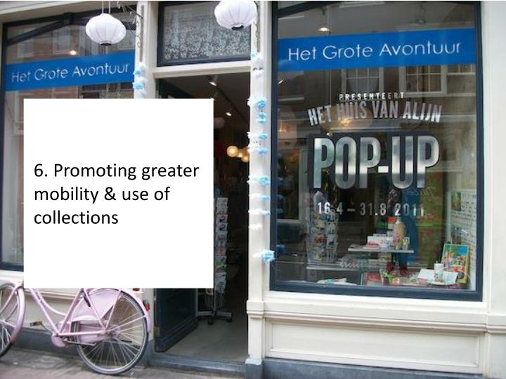 6. Promoting greater mobility & use of collections
