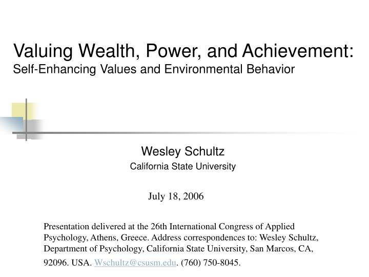 valuing wealth power and achievement self enhancing values and environmental behavior n.