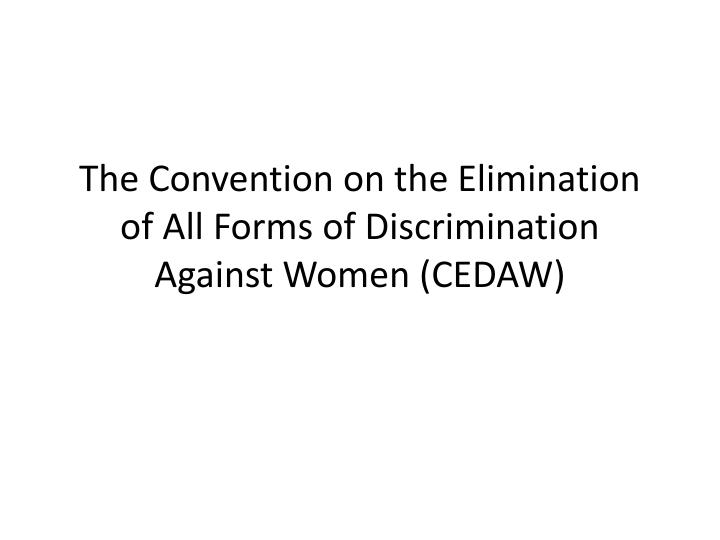 the convention on the elimination of all forms of discrimination against women cedaw n.