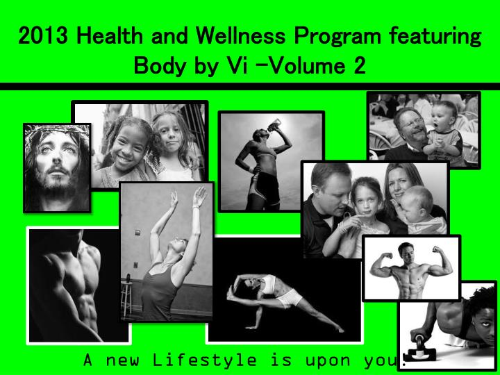 2013 health and wellness program featuring body by vi volume 2 n.