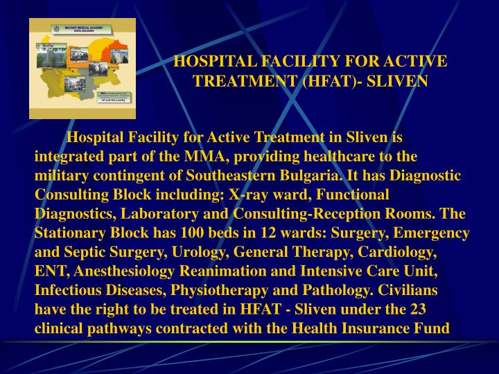 HOSPITAL FACILITY FOR ACTIVE TREATMENT (HFAT)- SLIVEN
