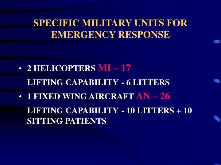 SPECIFIC MILITARY UNITS FOR EMERGENCY RESPONSE