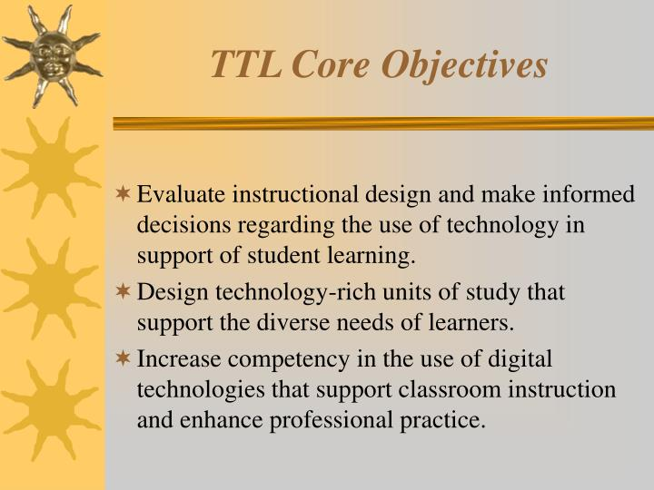 TTL Core Objectives