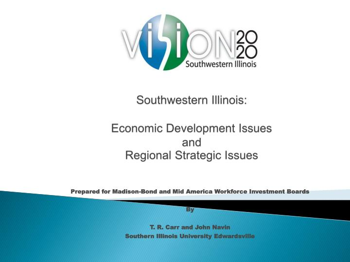 southwestern illinois economic development issues and regional strategic issues n.