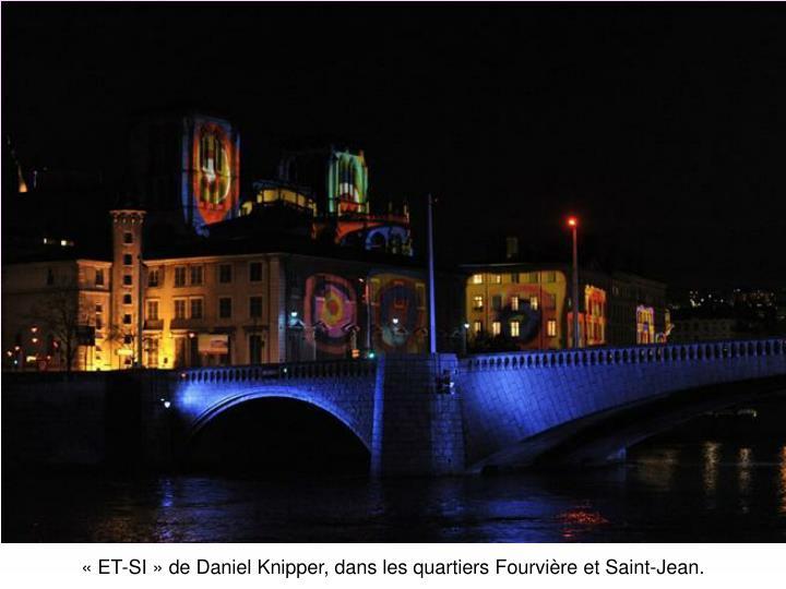 «ET-SI» de Daniel Knipper, dans les quartiers Fourvière et Saint-Jean.