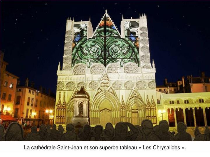 La cathédrale Saint-Jean et son superbe tableau «Les Chrysalides».